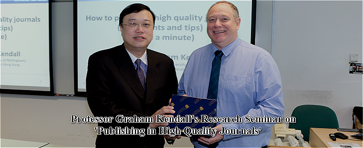 Professor Graham Kendall's Research Seminar on 'Publishing in High Quality Journals'