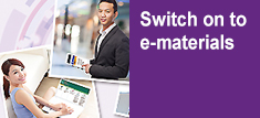 Switch on to e-materials!