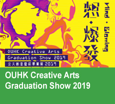 OUHK Creative Arts Graduation Show 2019