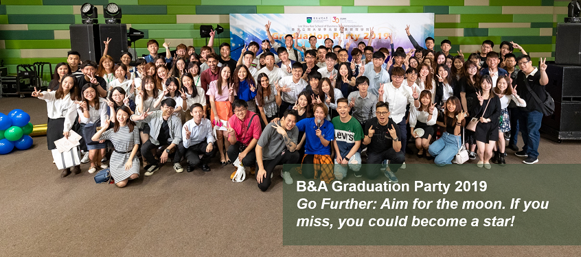 B&A Graduation Party 2019 <br> Go Further: Aim for the moon. <br> If you miss, you could become a star!