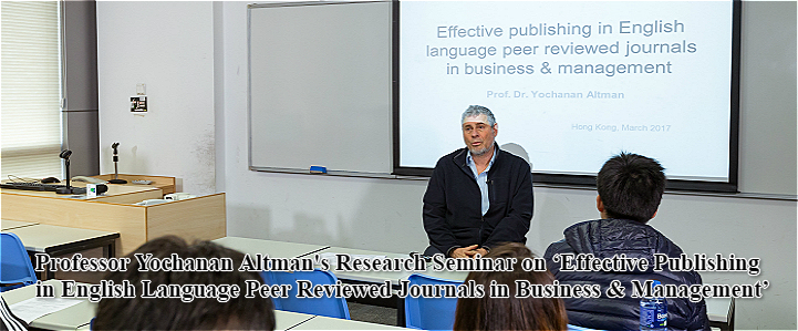 Professor Yochanan Altman's Research Seminar on 'Effective Publishing in English Language Peer Reviewed Journals in Business & Management'
