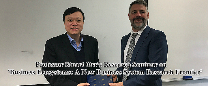 Professor Stuart Orr's Research Seminar on 'Business Ecosystems: A New Business System Research Frontier'