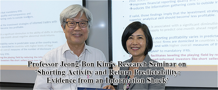 Professor Jeong-Bon Kim's Research Seminar on 'Shorting Activity and Return Predictability: Evidence from an Information Shock'