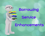 Library Borrowing Service Enhancement
